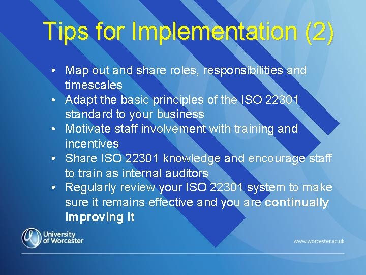 Tips for Implementation (2) • Map out and share roles, responsibilities and timescales •