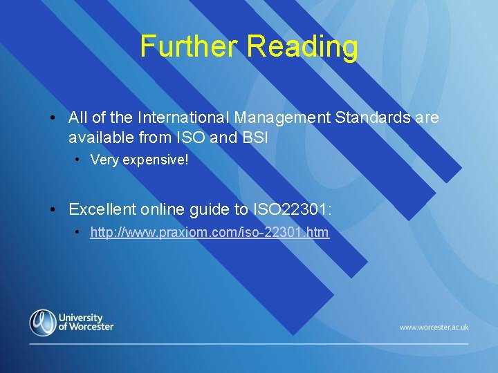 Further Reading • All of the International Management Standards are available from ISO and