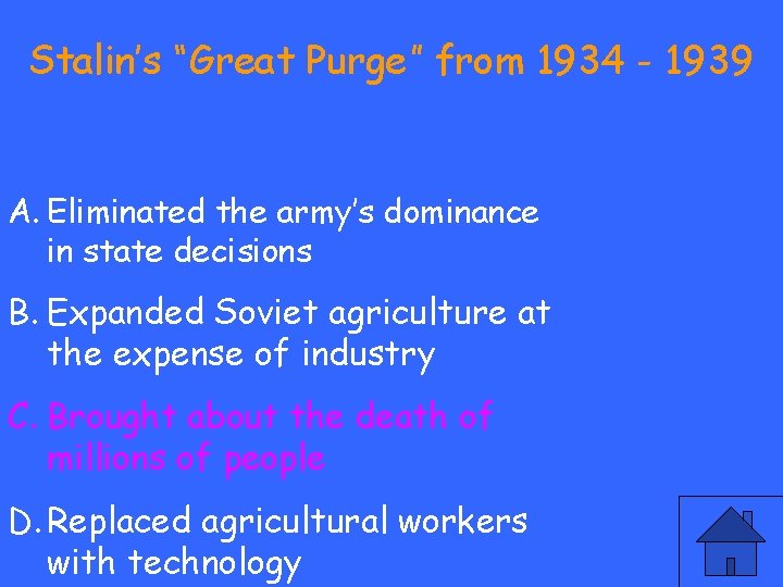 """Stalin's """"Great Purge"""" from 1934 - 1939 A. Eliminated the army's dominance in state"""