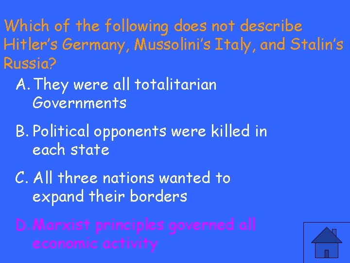 Which of the following does not describe Hitler's Germany, Mussolini's Italy, and Stalin's Russia?
