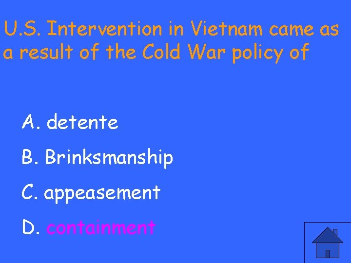 U. S. Intervention in Vietnam came as a result of the Cold War policy