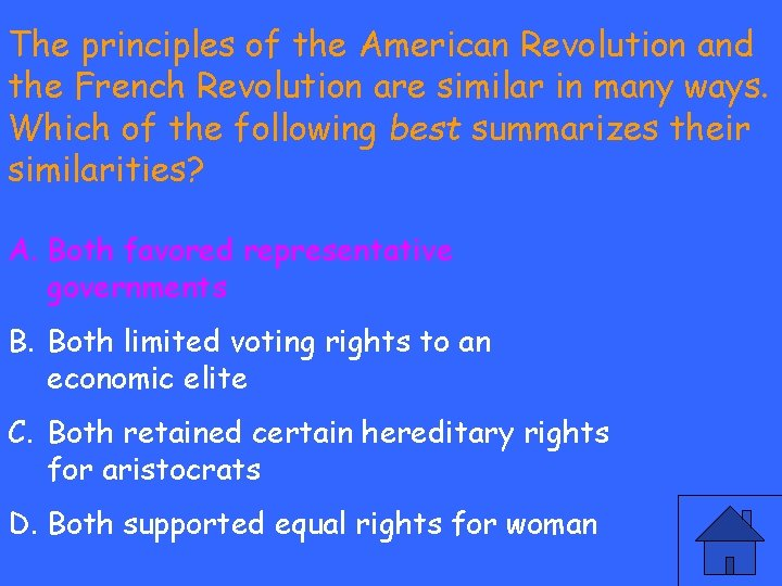 The principles of the American Revolution and the French Revolution are similar in many