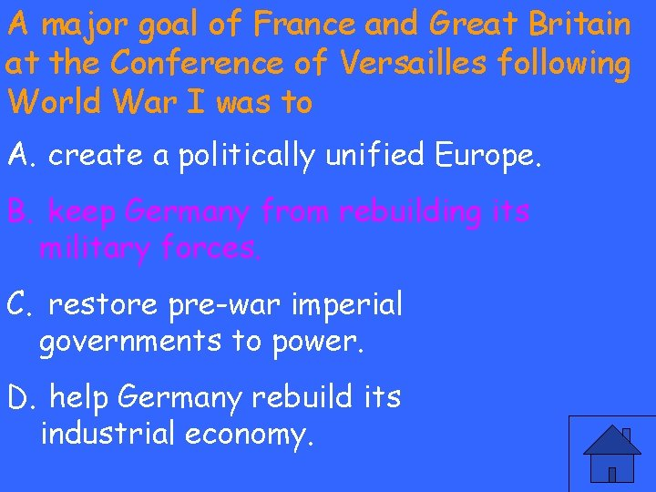 A major goal of France and Great Britain at the Conference of Versailles following