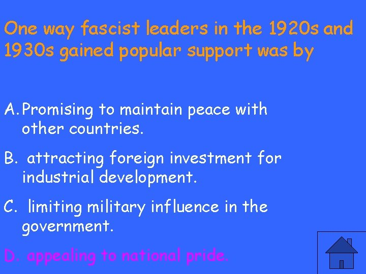 One way fascist leaders in the 1920 s and 1930 s gained popular support