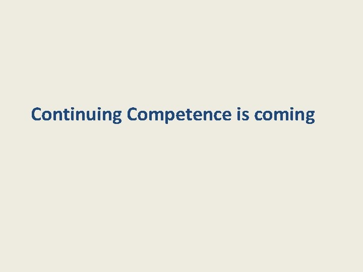 Continuing Competence is coming