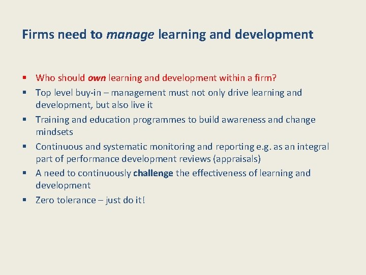 Firms need to manage learning and development § Who should own learning and development