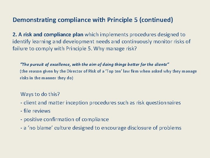 Demonstrating compliance with Principle 5 (continued) 2. A risk and compliance plan which implements