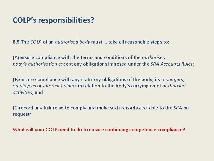 COLP's responsibilities? 8. 5 The COLP of an authorised body must … take all