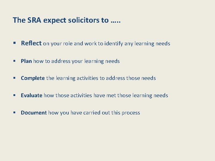 The SRA expect solicitors to …. . § Reflect on your role and work