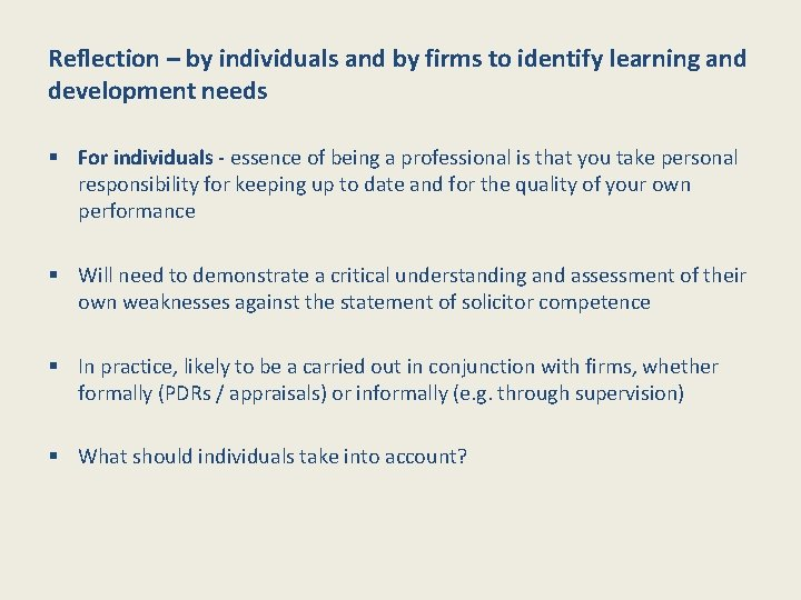 Reflection – by individuals and by firms to identify learning and development needs §