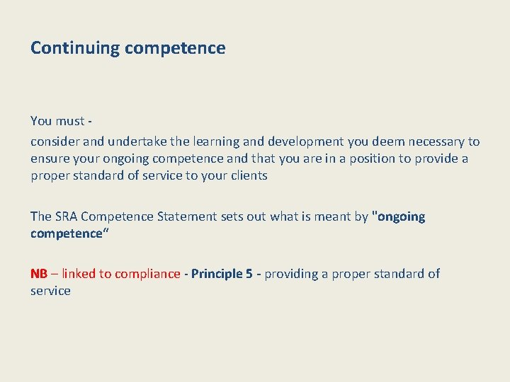 Continuing competence You must - consider and undertake the learning and development you deem