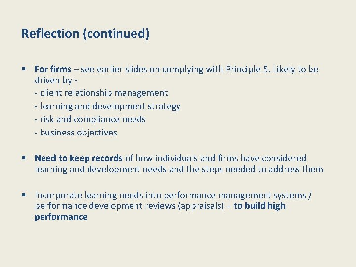 Reflection (continued) § For firms – see earlier slides on complying with Principle 5.
