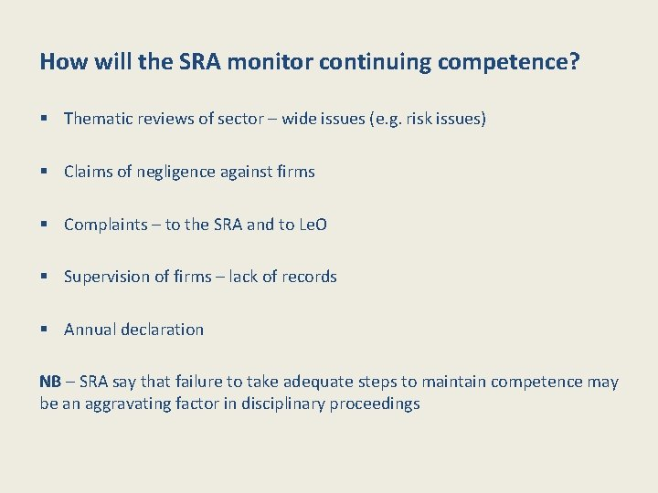 How will the SRA monitor continuing competence? § Thematic reviews of sector – wide