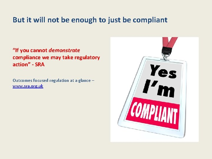 """But it will not be enough to just be compliant """"If you cannot demonstrate"""