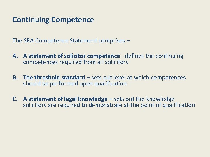 Continuing Competence The SRA Competence Statement comprises – A. A statement of solicitor competence