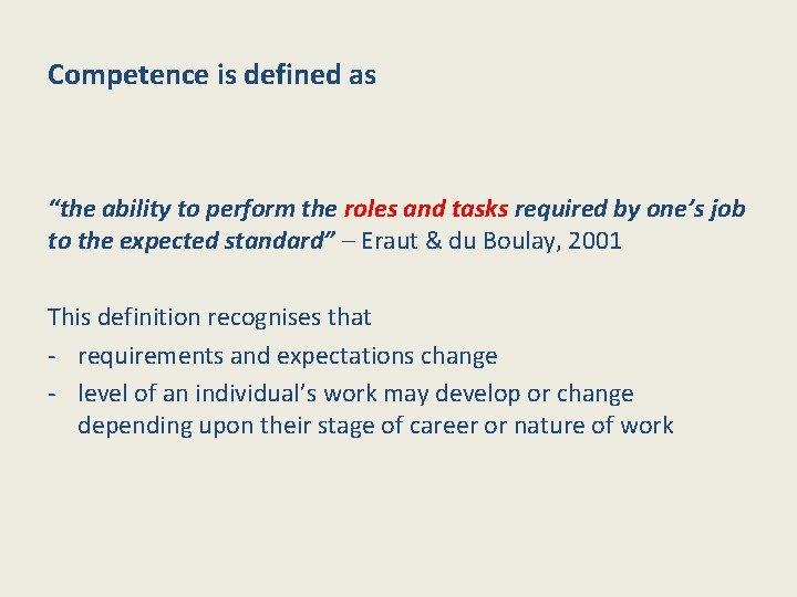 """Competence is defined as """"the ability to perform the roles and tasks required by"""