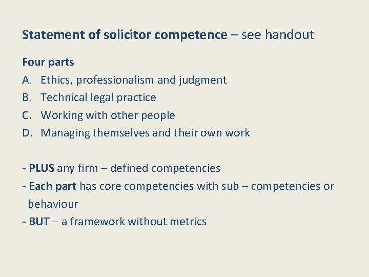 Statement of solicitor competence – see handout Four parts A. Ethics, professionalism and judgment