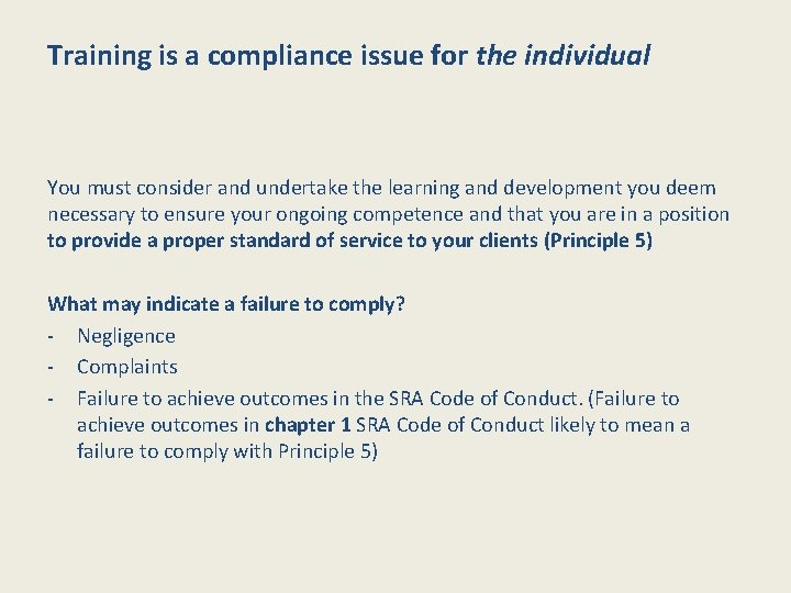 Training is a compliance issue for the individual You must consider and undertake the