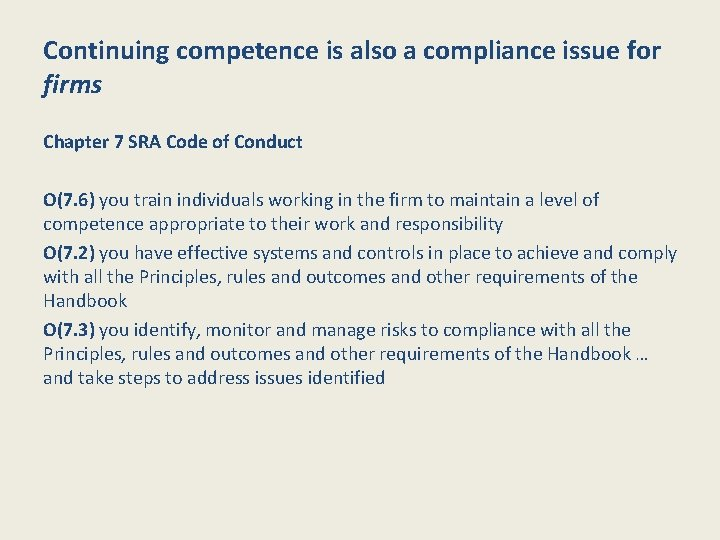 Continuing competence is also a compliance issue for firms Chapter 7 SRA Code of
