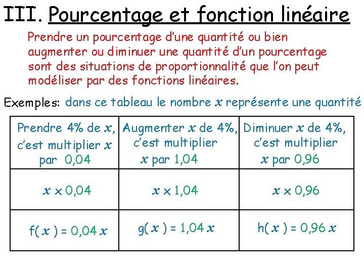 III. Pourcentage et fonction linéaire Prendre un pourcentage d'une quantité ou bien augmenter ou