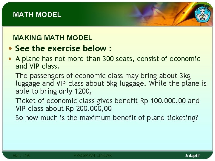 MATH MODEL MAKING MATH MODEL • See the exercise below : • A plane