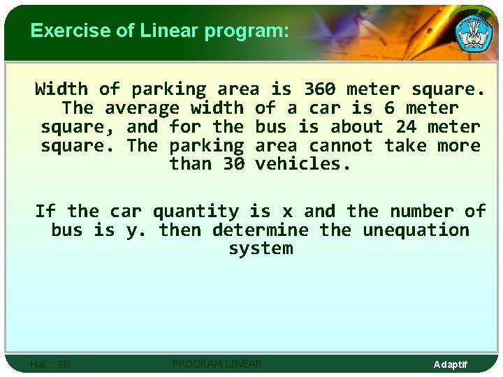 Exercise of Linear program: Width of parking area is 360 meter square. The average