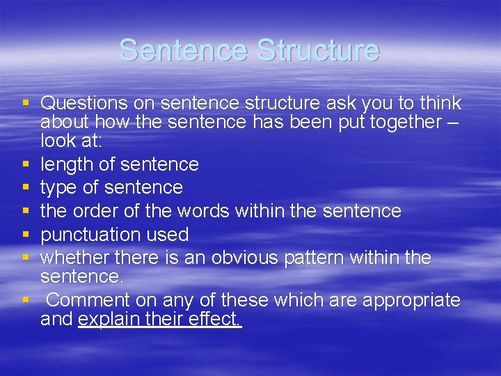 Sentence Structure § Questions on sentence structure ask you to think about how the