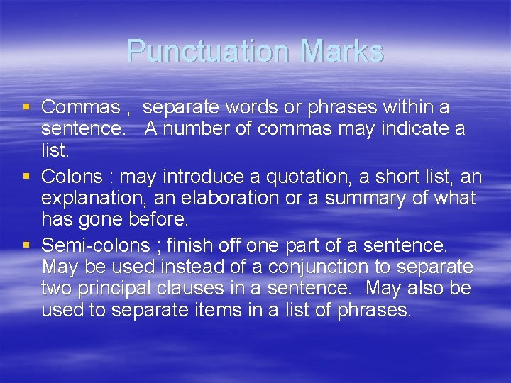 Punctuation Marks § Commas , separate words or phrases within a sentence. A number