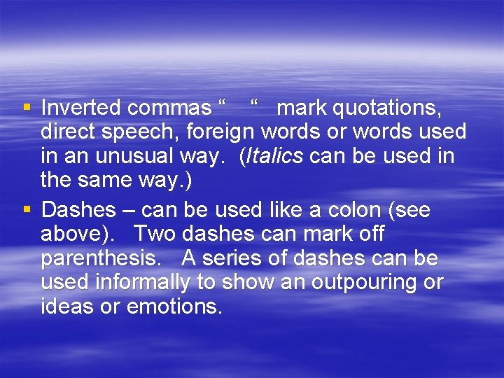"""§ Inverted commas """" """" mark quotations, direct speech, foreign words or words used"""