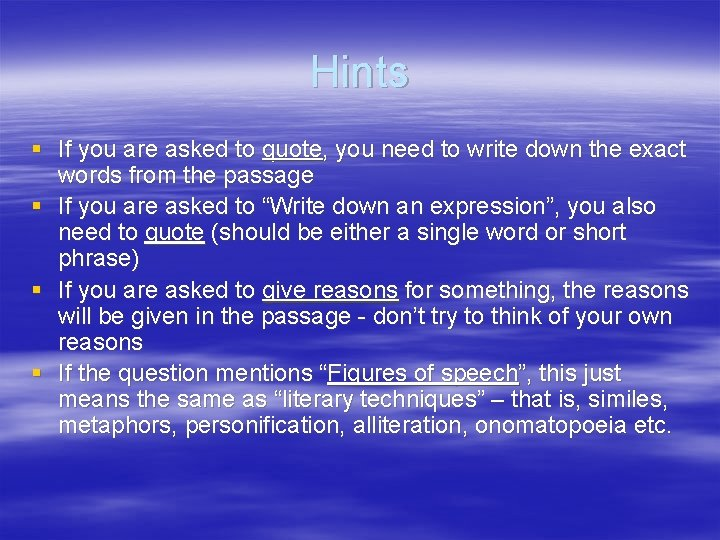 Hints § If you are asked to quote, you need to write down the