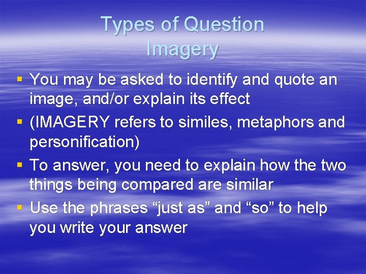 Types of Question Imagery § You may be asked to identify and quote an