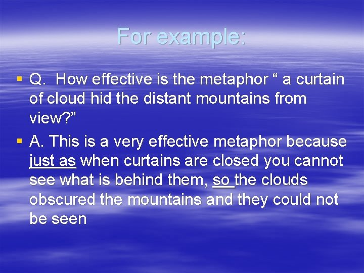 """For example: § Q. How effective is the metaphor """" a curtain of cloud"""
