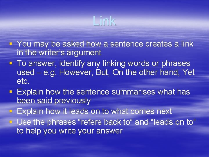 Link § You may be asked how a sentence creates a link in the