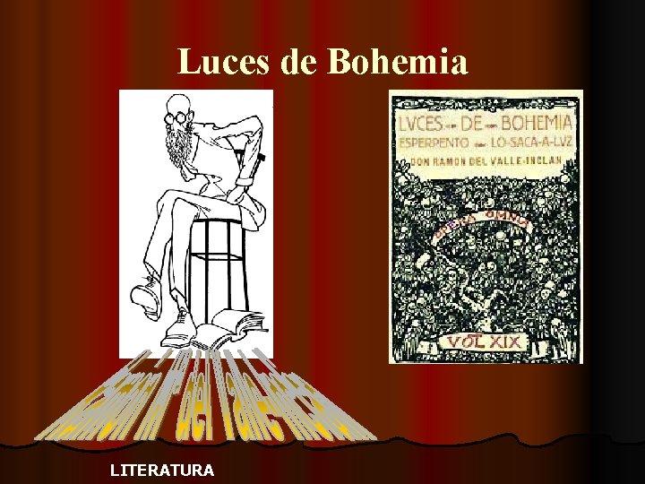 Luces de Bohemia LITERATURA