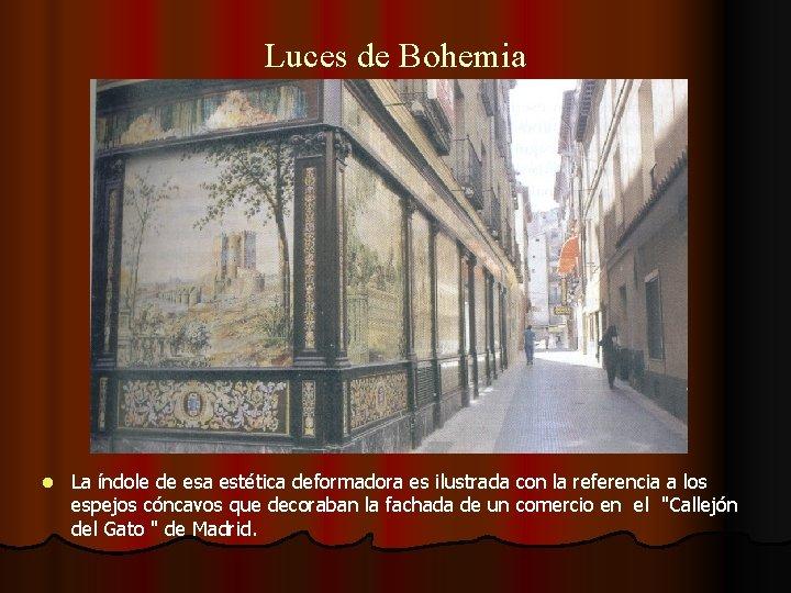 Luces de Bohemia l La índole de esa estética deformadora es ilustrada con la