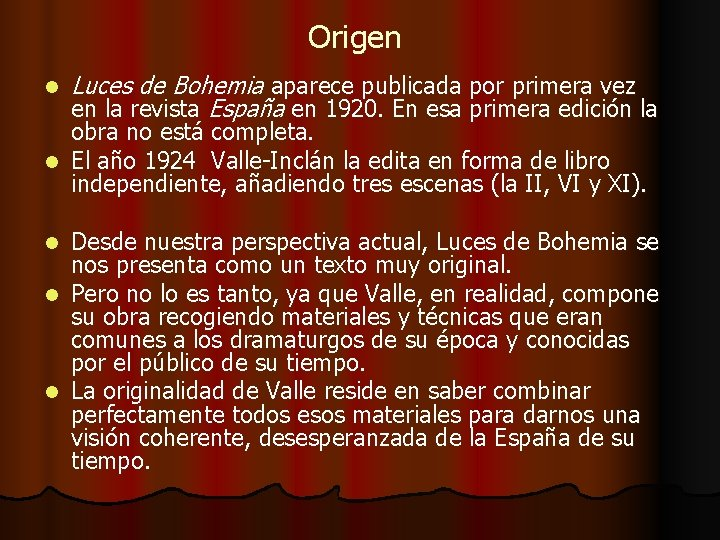 Origen l Luces de Bohemia aparece publicada por primera vez en la revista España