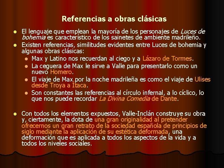 Referencias a obras clásicas El lenguaje que emplean la mayoría de los personajes