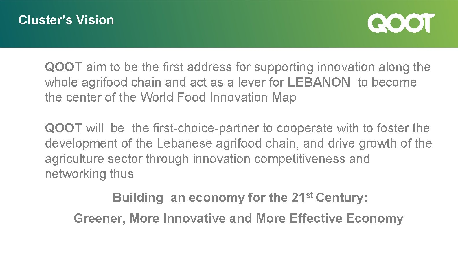 Cluster's Vision QOOT aim to be the first address for supporting innovation along the