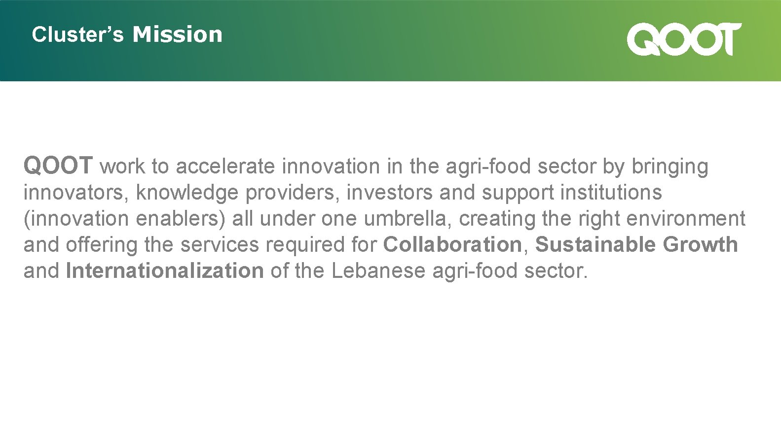 Cluster's Mission QOOT work to accelerate innovation in the agri-food sector by bringing innovators,