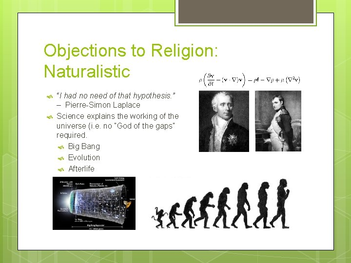 """Objections to Religion: Naturalistic """"I had no need of that hypothesis. """" – Pierre-Simon"""