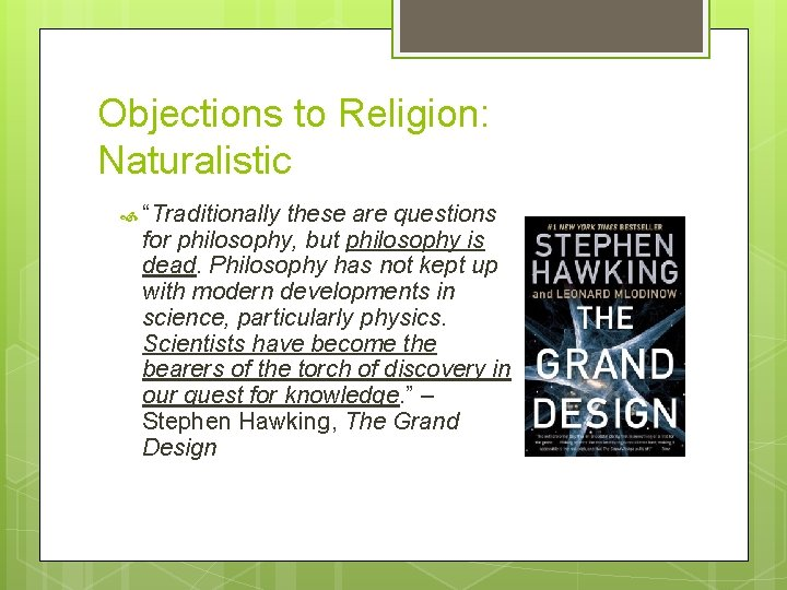 """Objections to Religion: Naturalistic """"Traditionally these are questions for philosophy, but philosophy is dead."""