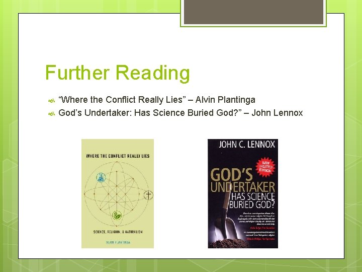 """Further Reading """"Where the Conflict Really Lies"""" – Alvin Plantinga God's Undertaker: Has Science"""
