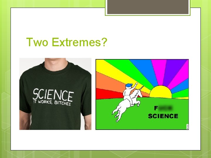 Two Extremes?