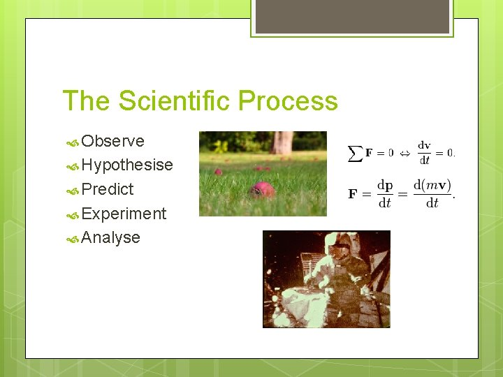 The Scientific Process Observe Hypothesise Predict Experiment Analyse