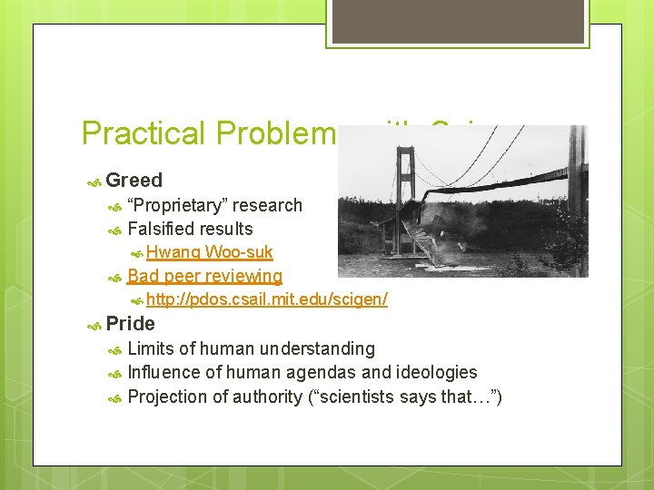 """Practical Problems with Science Greed """"Proprietary"""" research Falsified results Hwang Woo-suk Bad peer reviewing"""