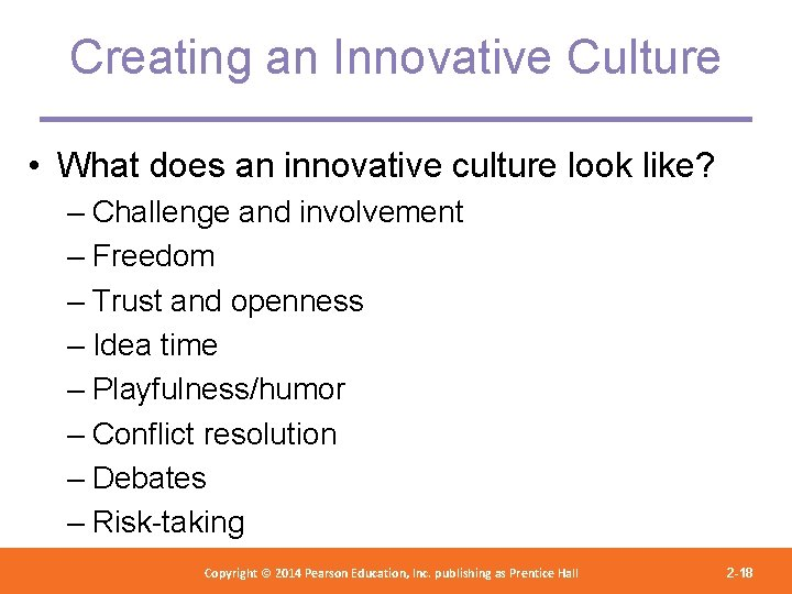 Creating an Innovative Culture • What does an innovative culture look like? – Challenge