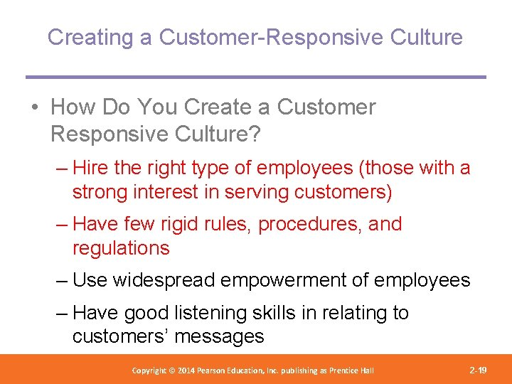 Creating a Customer-Responsive Culture • How Do You Create a Customer Responsive Culture? –