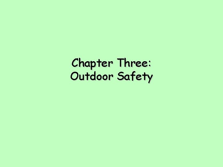 Chapter Three: Outdoor Safety