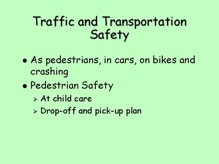 Traffic and Transportation Safety l l As pedestrians, in cars, on bikes and crashing