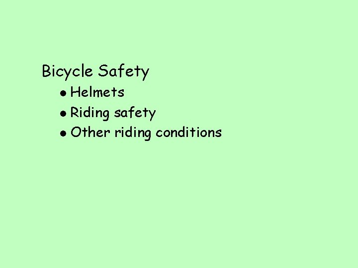 Bicycle Safety Helmets l Riding safety l Other riding conditions l